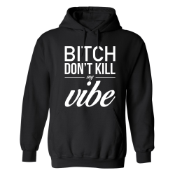 Dont Kill My Vibe - Hoodie / Tröja - DAM Svart - S
