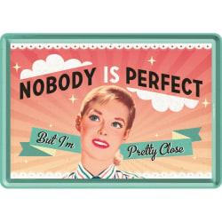 "Vykort i plåt - Retro motiv ""Nobody is perfect but.."""