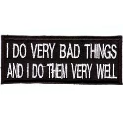 I Do Very Bad Things And I Do Them Vert Well Broderat Tygmärke
