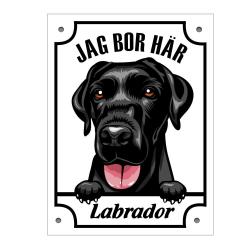 Plåtskylt Jag bo här Labrador Kikande hund skylt svart Vit
