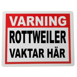 Plåtskylt Vakt Rottweiler hund 20x15cm varning skylt Vit