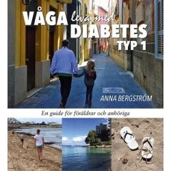 Våga leva med Diabetes typ 1 9789163913617