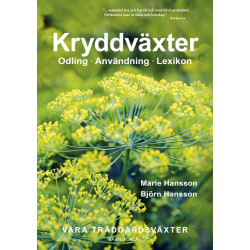Kryddväxter : Odling - Användning - Lexikon 9789198293319