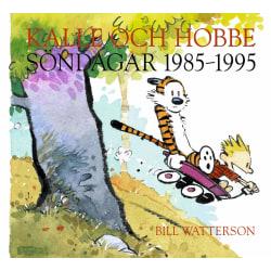 Kalle och Hobbe. Söndagar 1985–1995 9789187877988
