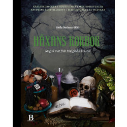 Häxans kokbok : magisk mat från trädgård och natur 9789188917416