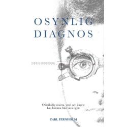 Osynlig diagnos 9789151973111