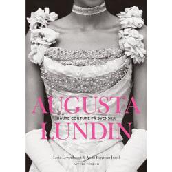 Augusta Lundin : haute couture på svenska 9789198496154