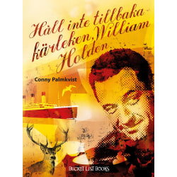 Håll inte tillbaka kärleken, William Holden 9789187969003
