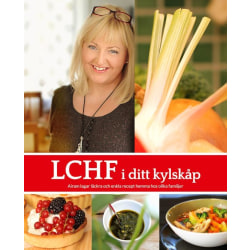 LCHF i ditt kylskåp 9789172412248
