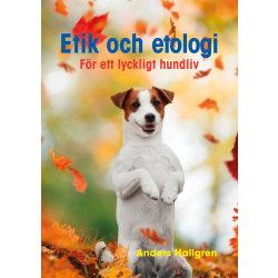 Etik och etologi - För ett lyckligt hundliv 9789151979915