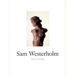Sam Westerholm : skulptör 9789188712684