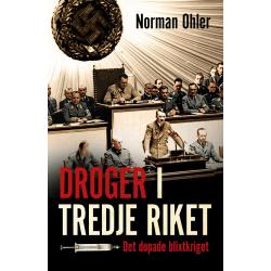 Droger i Tredje riket : det dopade blixtkriget 9789177793526