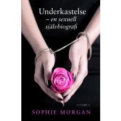 Underkastelse : en sexuell självbiografi 9789174611762