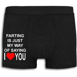 Boxershorts - Farting is just my way of saying I love you Black XL