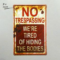 Inga överträdelser var trötta på att gömma kropparna Roligt metallskylt 1