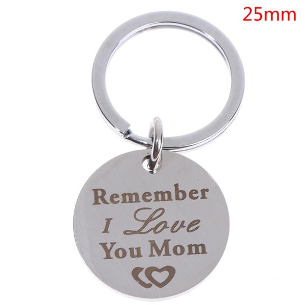 Mors daggåvor Nyckelring för mamma Kom ihåg att jag älskar dig mammafödelse