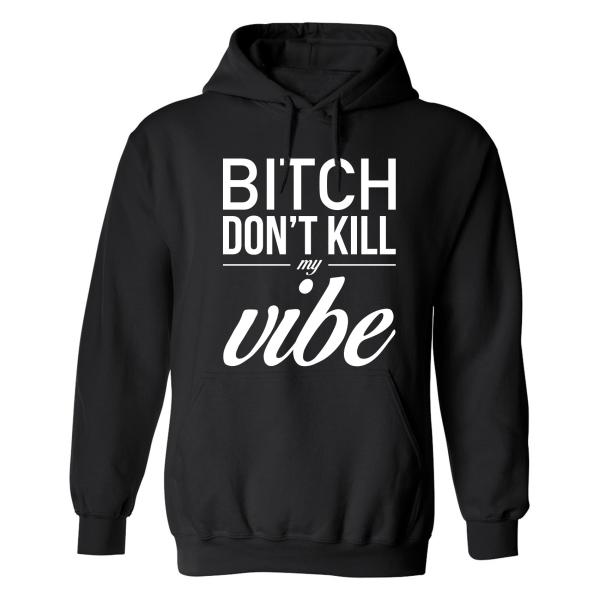 Dont Kill My Vibe - Hoodie / Tröja - DAM Svart - M