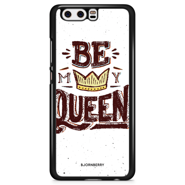 Bjornberry Skal Huawei P10 - Be My Queen