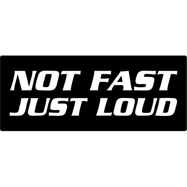 Bil dekal not fast just loud