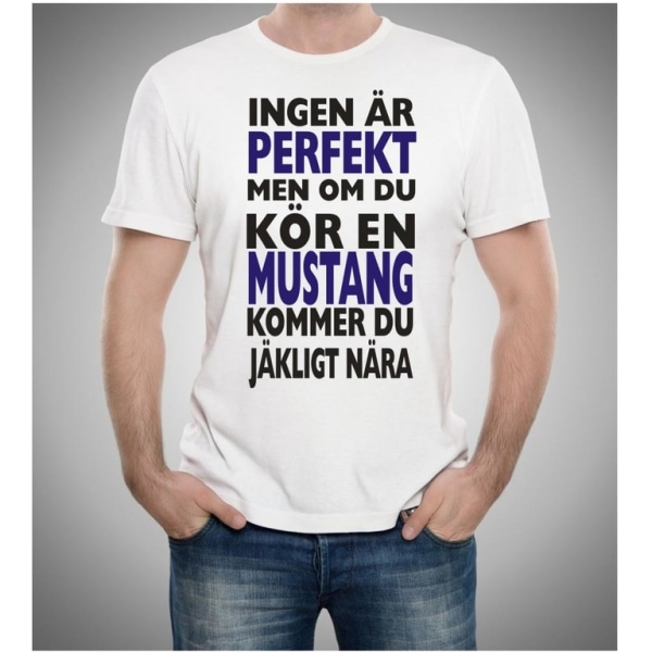 Mustang bil t-shirt - Ingen är perfekt men kör Mustang... XL