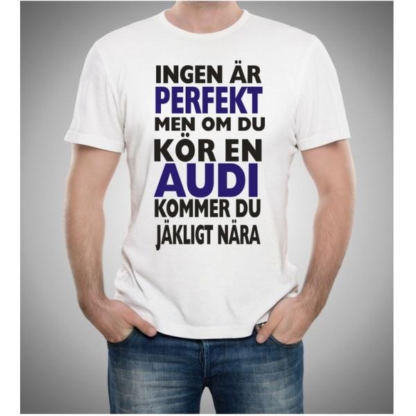 Audi bil t-shirt - Ingen är perfekt men on du kör Audi... XL