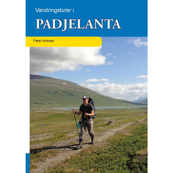 Vandringsturer i Padjelanta 9789186433246