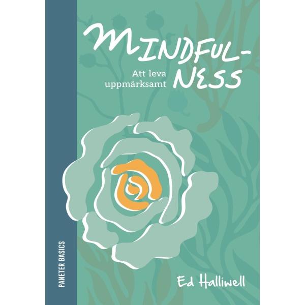 Mindfulness: att leva uppmärksamt 9789198216561