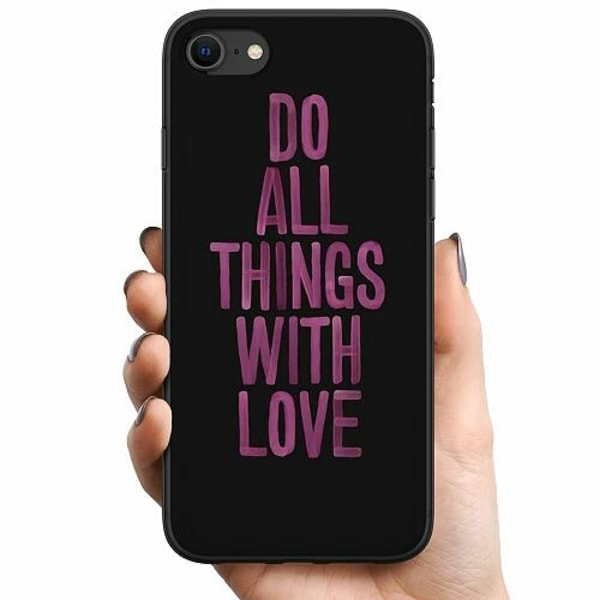 Apple iPhone 7 TPU Mobilskal Do All Things With Love