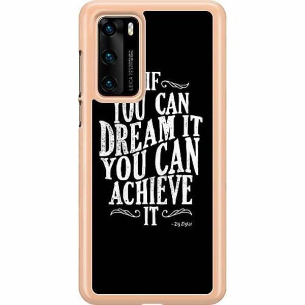 Huawei P40 Hard Case (Transparent) Achieve Your Dreams