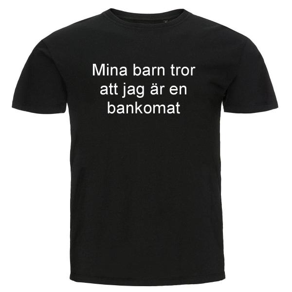 T-shirt - Mina barn tror att jag är en bankomat Black Storlek L
