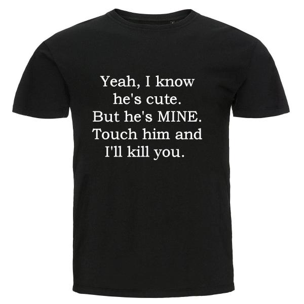 T-shirt - Yeah, I know he's cute Black L